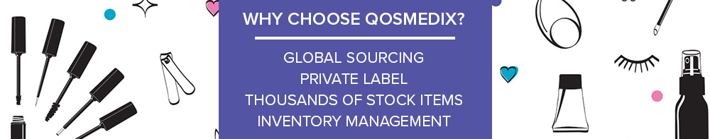 Why choose Qosmedix - Global Sourcing, Private Label, Thousands of stock items, inventory management