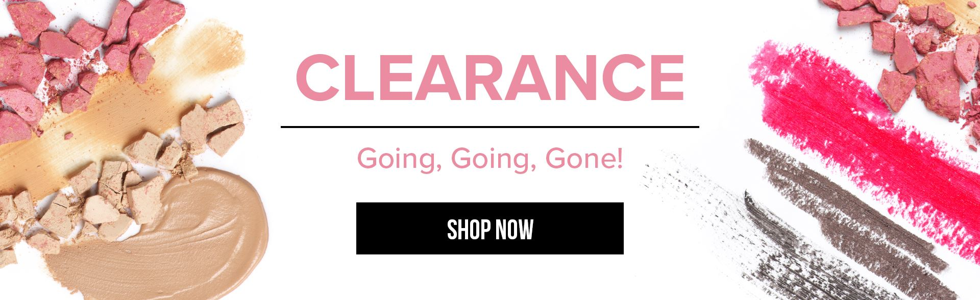 Clearance. Going, Going, Gone! Shop Now!